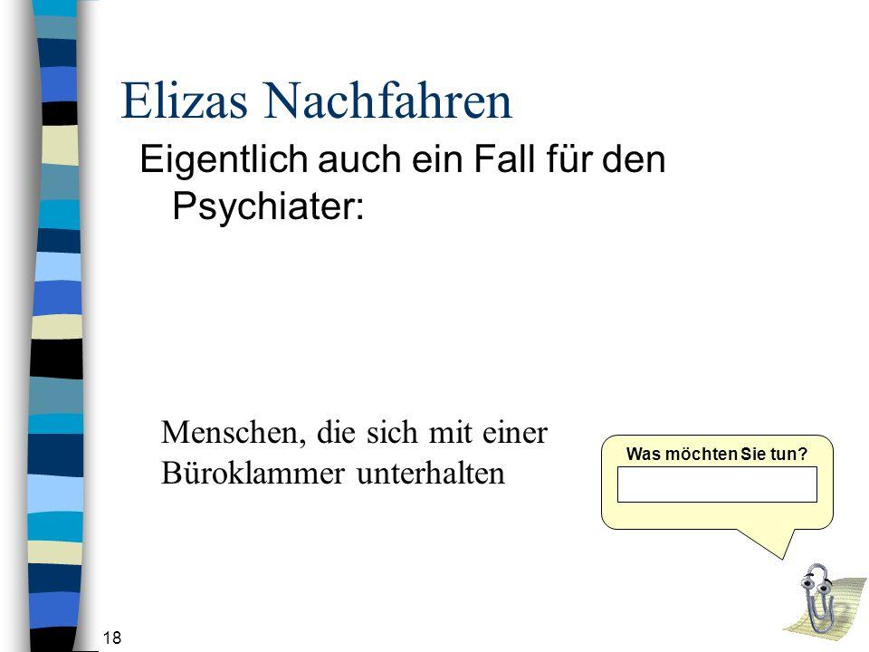 18 Elizas Nachfahren Eigentlich auch ein Fall für den Psychiater: Was möchten Sie tun.