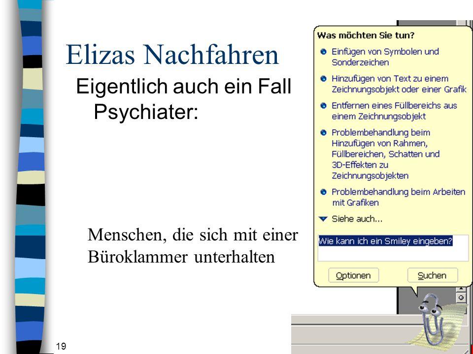 19 Elizas Nachfahren Eigentlich auch ein Fall für den Psychiater: Menschen, die sich mit einer Büroklammer unterhalten