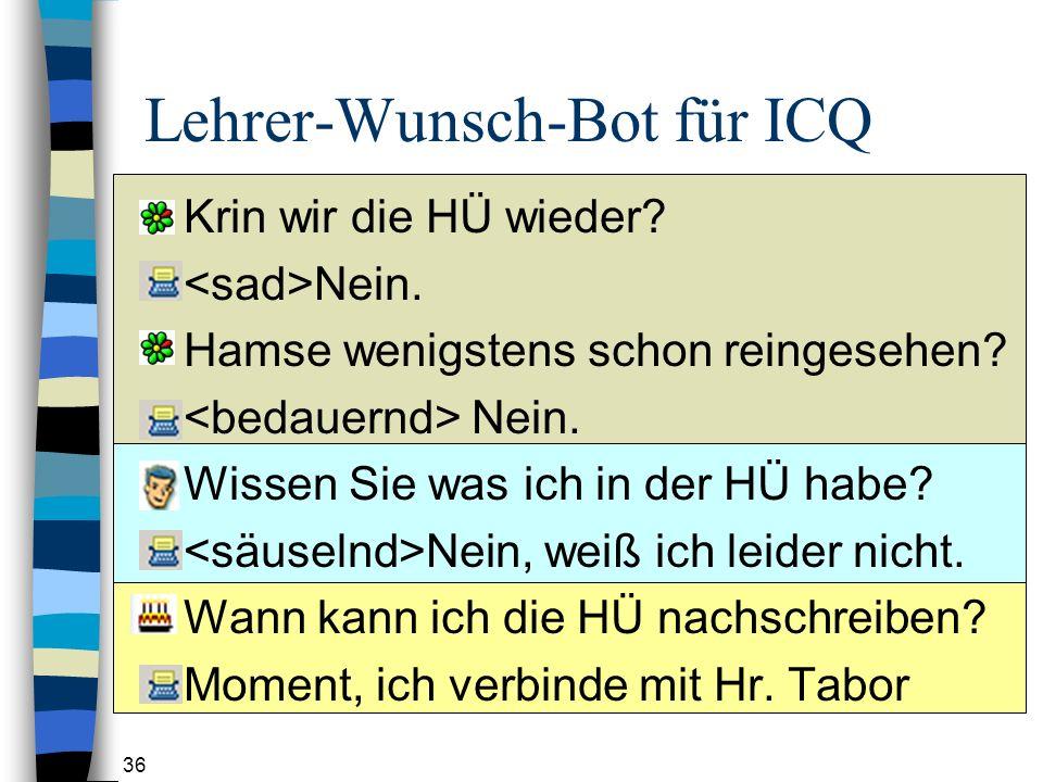 36 Lehrer-Wunsch-Bot für ICQ Krin wir die HÜ wieder.