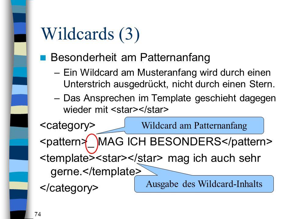 74 Wildcards (3) Besonderheit am Patternanfang –Ein Wildcard am Musteranfang wird durch einen Unterstrich ausgedrückt, nicht durch einen Stern.