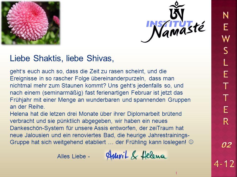 Liebe Shaktis, liebe Shivas, 1 gehts euch auch so, dass die Zeit zu rasen scheint, und die Ereignisse in so rascher Folge übereinanderpurzeln, dass ma