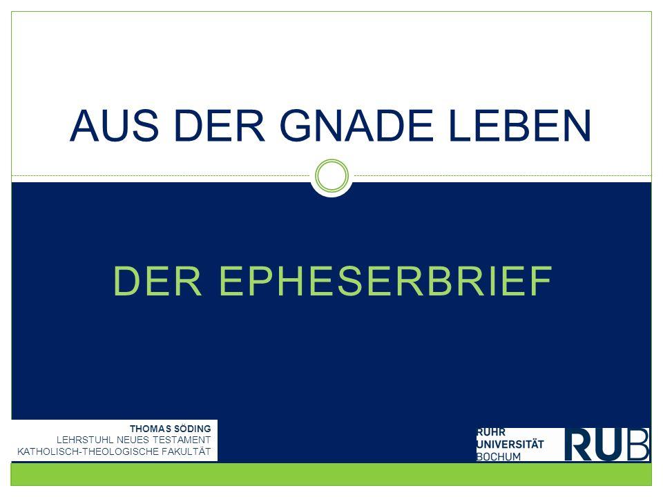 3.Horizontale Ekklesiologie Söding, Der Epheserbrief 22 1Kor 3,10f.