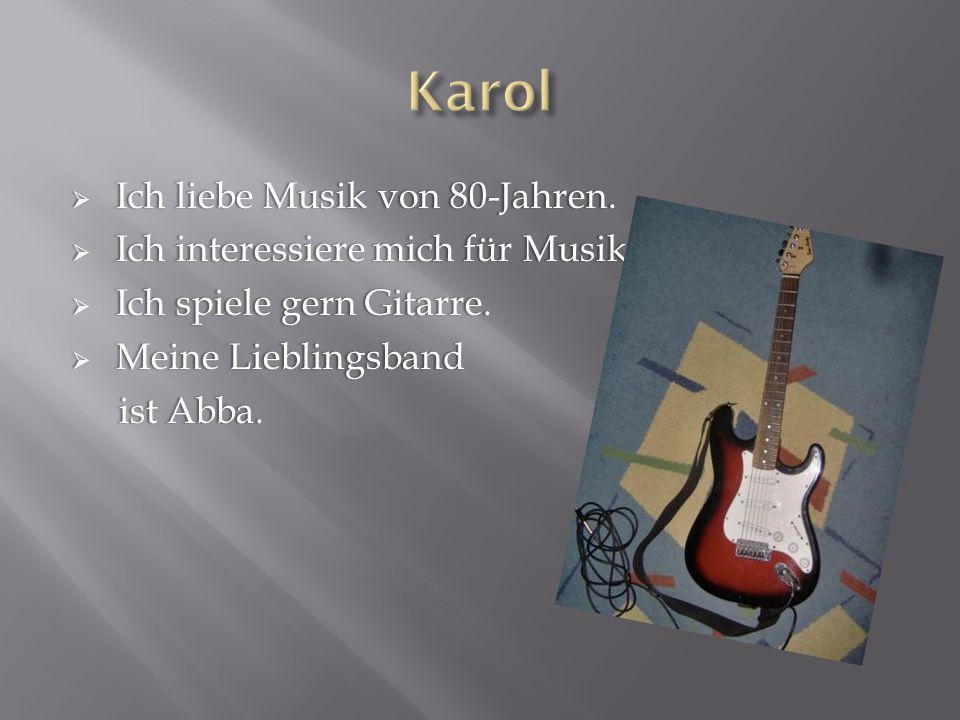 Ich liebe Musik von 80-Jahren. Ich liebe Musik von 80-Jahren. Ich interessiere mich für Musik. Ich interessiere mich für Musik. Ich spiele gern Gitarr