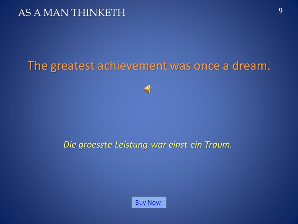 Your Ideal is the blueprint of your own destiny. Dein Ideal ist der Entwurf deines eigenen Schicksals. AS A MAN THINKETH 8 Buy Now!