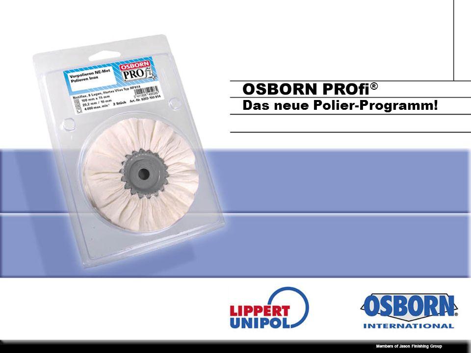Members of Jason Finishing Group 12 Lieferbares Programm: Polierpasten-Riegel OSBORN PROfi® - Das neue Polier-Programm!