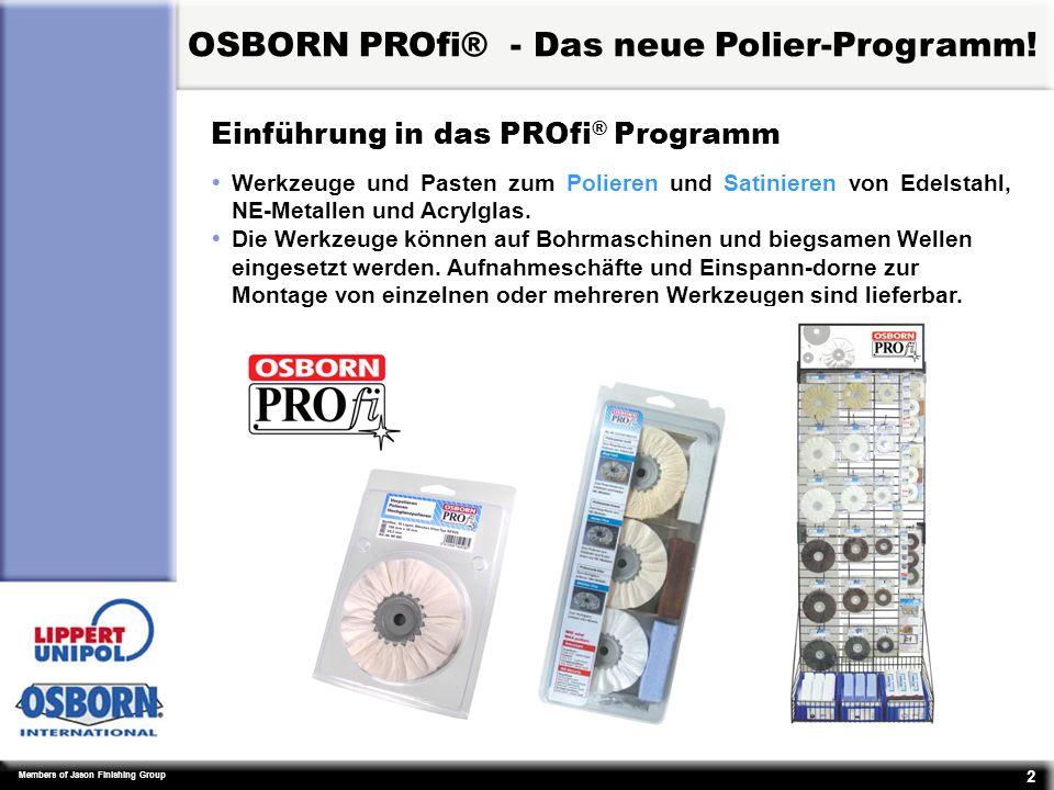 Members of Jason Finishing Group 13 Lieferbares Programm: Polierpasten in Tuben OSBORN PROfi® - Das neue Polier-Programm!