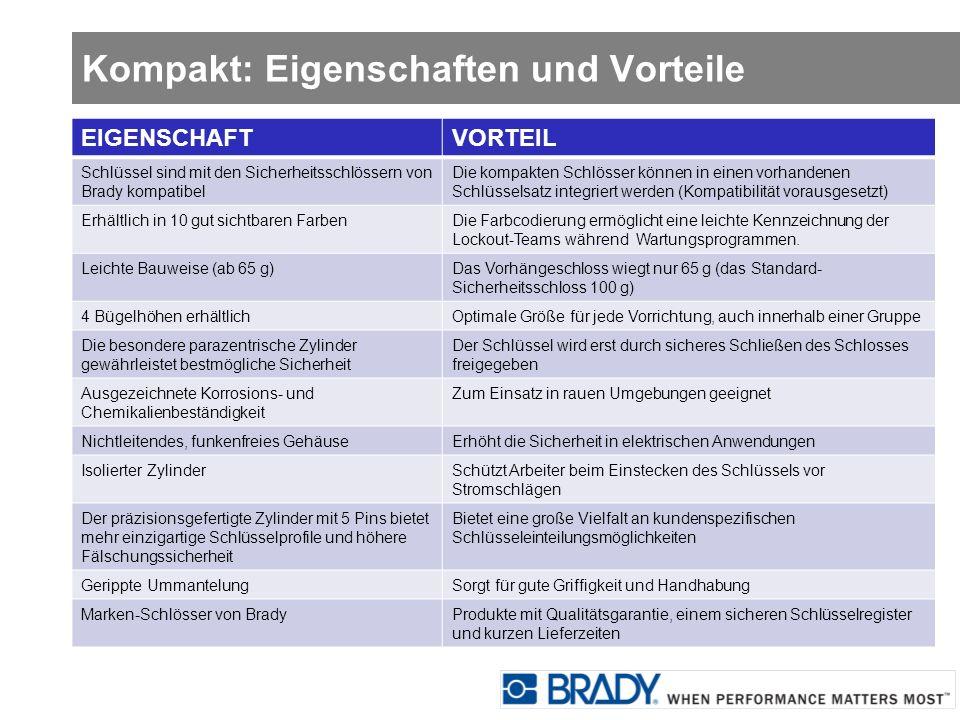 Kompakt: Eigenschaften und Vorteile EIGENSCHAFTVORTEIL Schlüssel sind mit den Sicherheitsschlössern von Brady kompatibel Die kompakten Schlösser könne