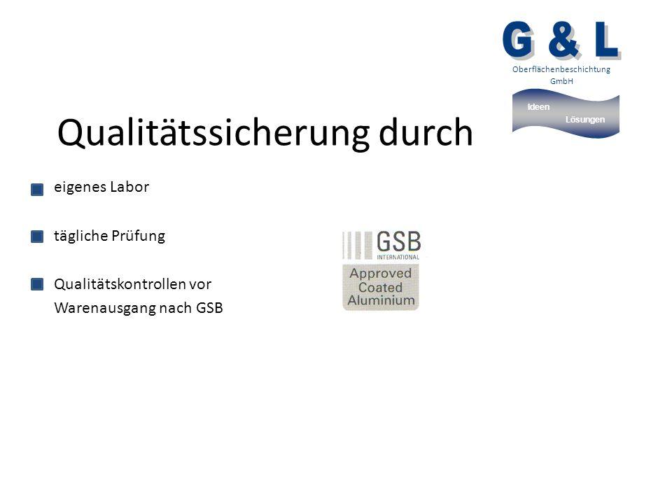 Ideen Lösungen Oberflächenbeschichtung GmbH Qualitätssicherung durch eigenes Labor tägliche Prüfung Qualitätskontrollen vor Warenausgang nach GSB