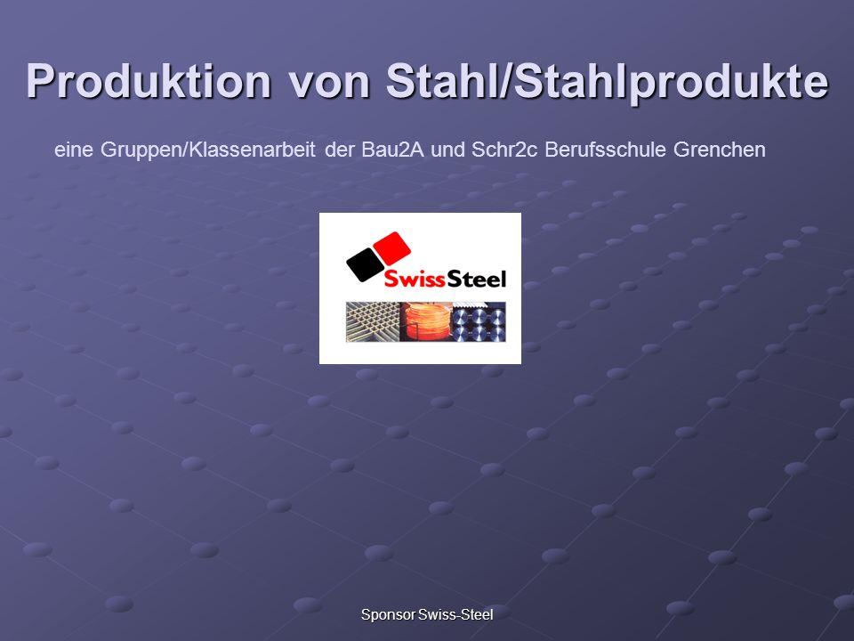 Sponsor Swiss-Steel Produktion von Stahl/Stahlprodukte eine Gruppen/Klassenarbeit der Bau2A und Schr2c Berufsschule Grenchen