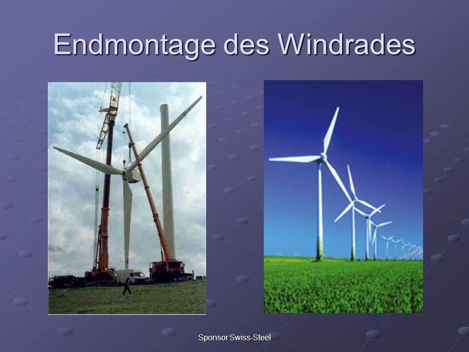 Sponsor Swiss-Steel Endmontage des Windrades