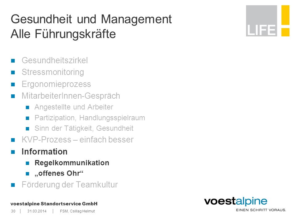    voestalpine Standortservice GmbH 3031.03.2014FSM, Csillag Helmut Gesundheit und Management Alle Führungskräfte Gesundheitszirkel Stressmonitoring E
