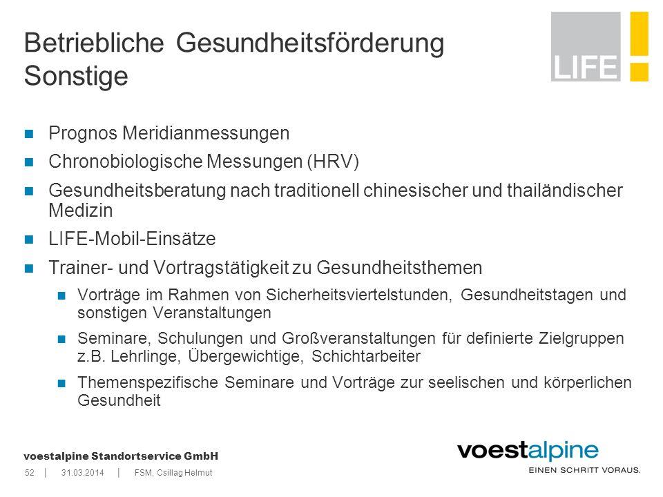    voestalpine Standortservice GmbH 5231.03.2014FSM, Csillag Helmut Betriebliche Gesundheitsförderung Sonstige Prognos Meridianmessungen Chronobiologi