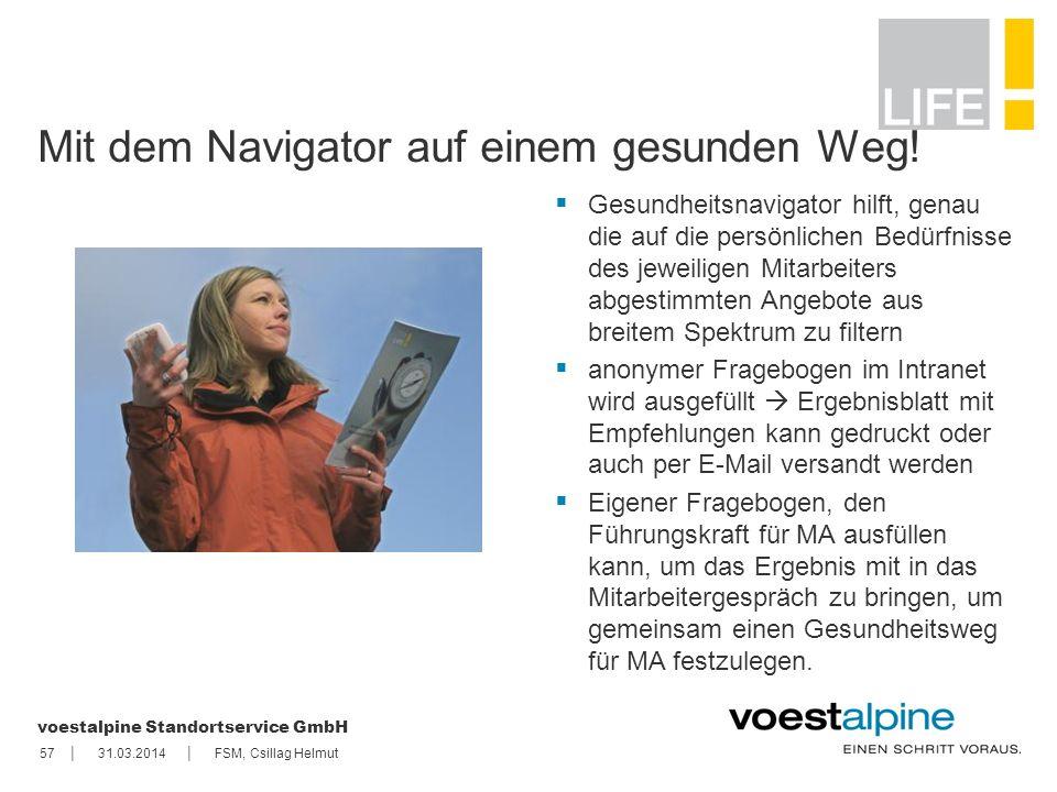   voestalpine Standortservice GmbH Mit dem Navigator auf einem gesunden Weg! Gesundheitsnavigator hilft, genau die auf die persönlichen Bedürfnisse d