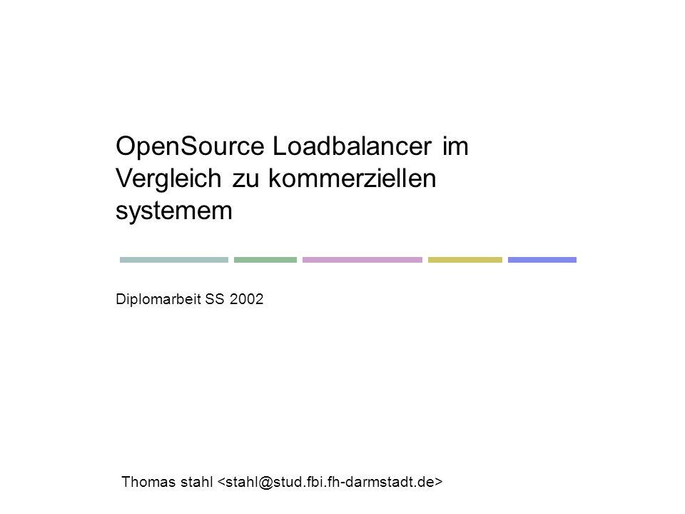 OpenSource Loadbalancer im Vergleich zu kommerziellen systemem Thomas stahl Diplomarbeit SS 2002