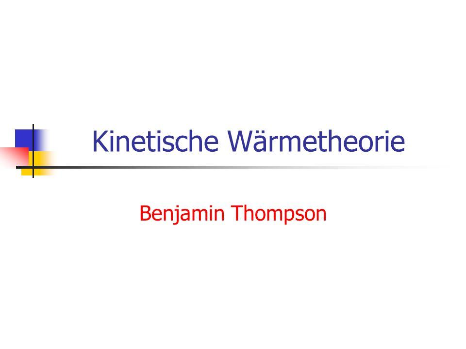 Kinetische Wärmetheorie Benjamin Thompson