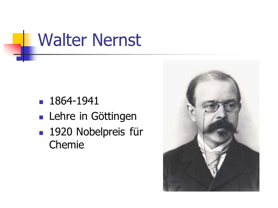 1864-1941 Lehre in Göttingen 1920 Nobelpreis für Chemie