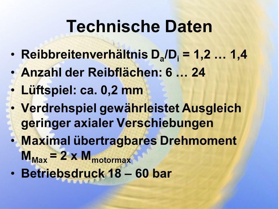 Technische Daten Reibbreitenverhältnis D a /D i = 1,2 … 1,4 Anzahl der Reibflächen: 6 … 24 Lüftspiel: ca.