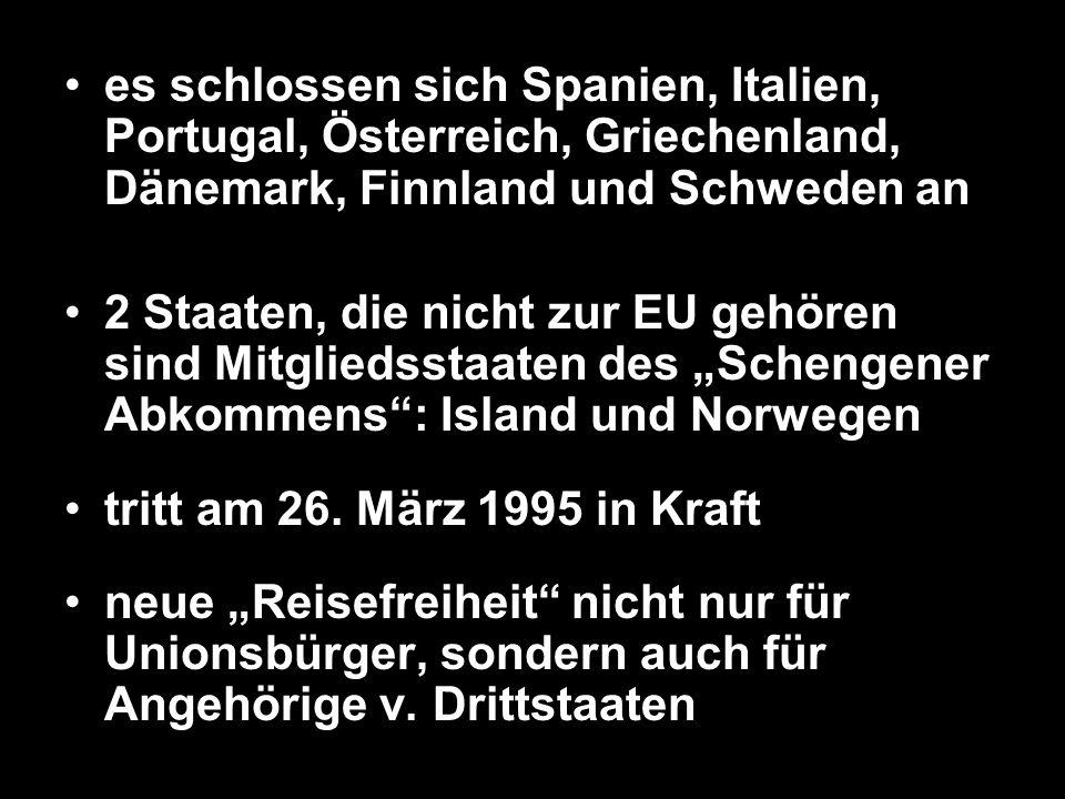 es schlossen sich Spanien, Italien, Portugal, Österreich, Griechenland, Dänemark, Finnland und Schweden an 2 Staaten, die nicht zur EU gehören sind Mi