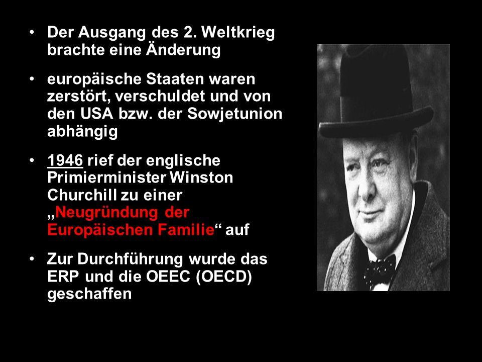 Der Ausgang des 2. Weltkrieg brachte eine Änderung europäische Staaten waren zerstört, verschuldet und von den USA bzw. der Sowjetunion abhängig 1946