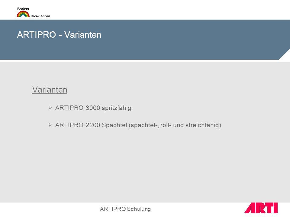 ARTIPRO - Varianten Varianten ARTIPRO 3000 spritzfähig ARTIPRO 2200 Spachtel (spachtel-, roll- und streichfähig) ARTIPRO Schulung