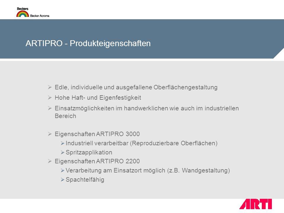 ARTIPRO - Produkteigenschaften Edle, individuelle und ausgefallene Oberflächengestaltung Hohe Haft- und Eigenfestigkeit Einsatzmöglichkeiten im handwe