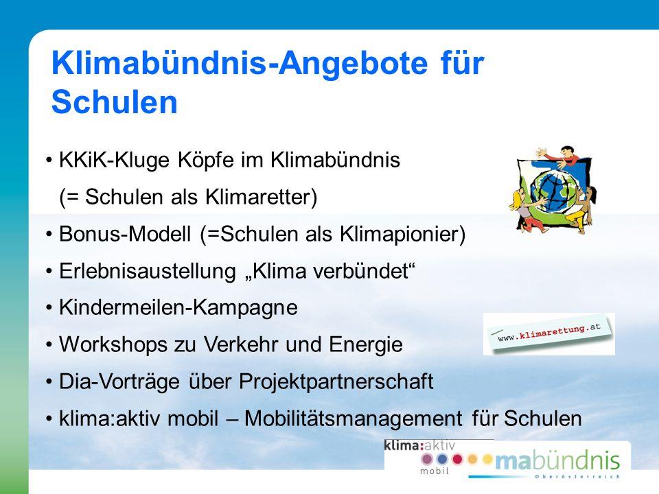 Klimabündnis-Angebote für Schulen KKiK-Kluge Köpfe im Klimabündnis (= Schulen als Klimaretter) Bonus-Modell (=Schulen als Klimapionier) Erlebnisaustel