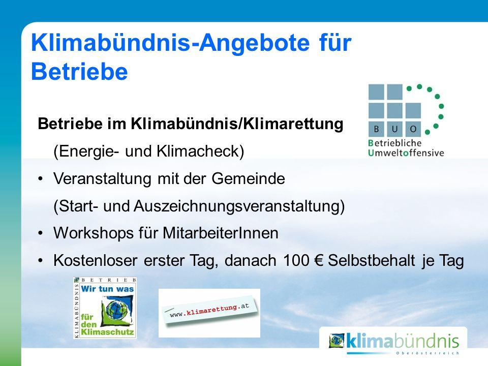 Klimabündnis-Angebote für Betriebe Betriebe im Klimabündnis/Klimarettung (Energie- und Klimacheck) Veranstaltung mit der Gemeinde (Start- und Auszeich