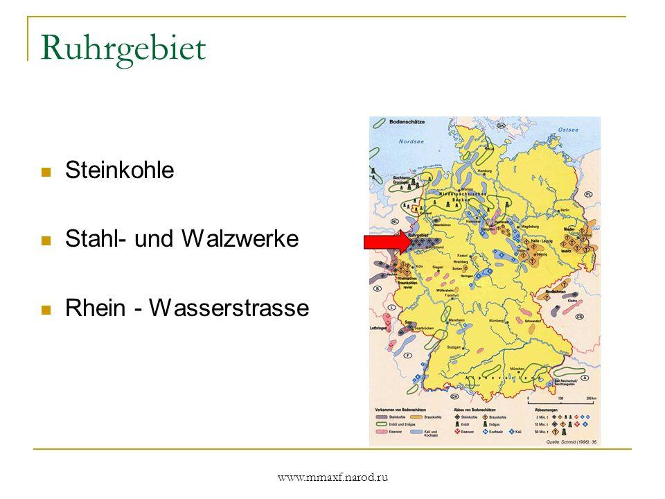 www.mmaxf.narod.ru Ruhrgebiet Steinkohle Stahl- und Walzwerke Rhein - Wasserstrasse