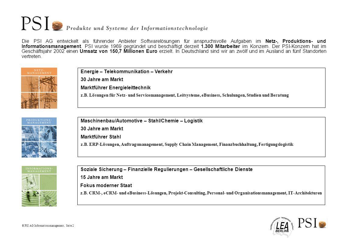 © PSI AG Informationsmanagement, Seite 2 Die PSI AG entwickelt als führender Anbieter Softwarelösungen für anspruchsvolle Aufgaben im Netz-, Produktio