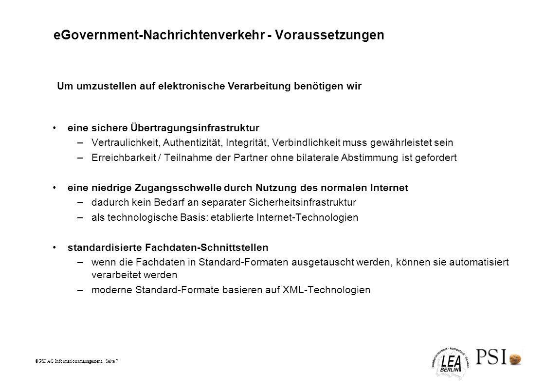© PSI AG Informationsmanagement, Seite 7 eGovernment-Nachrichtenverkehr - Voraussetzungen eine sichere Übertragungsinfrastruktur –Vertraulichkeit, Aut