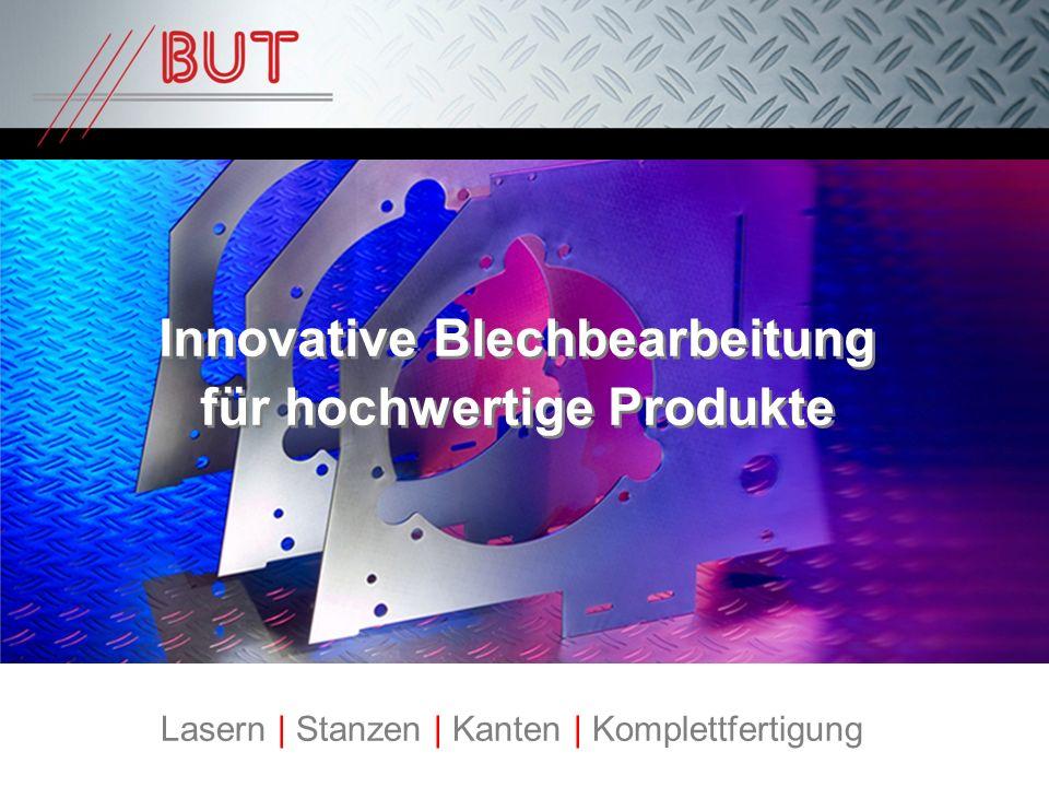 Lasern | Stanzen | Kanten | Komplettfertigung Innovative Blechbearbeitung für hochwertige Produkte Innovative Blechbearbeitung für hochwertige Produkt