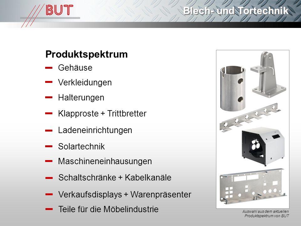 Blech- und Tortechnik Produktspektrum Gehäuse Verkleidungen Halterungen Klapproste + Trittbretter Ladeneinrichtungen Solartechnik Maschineneinhausunge