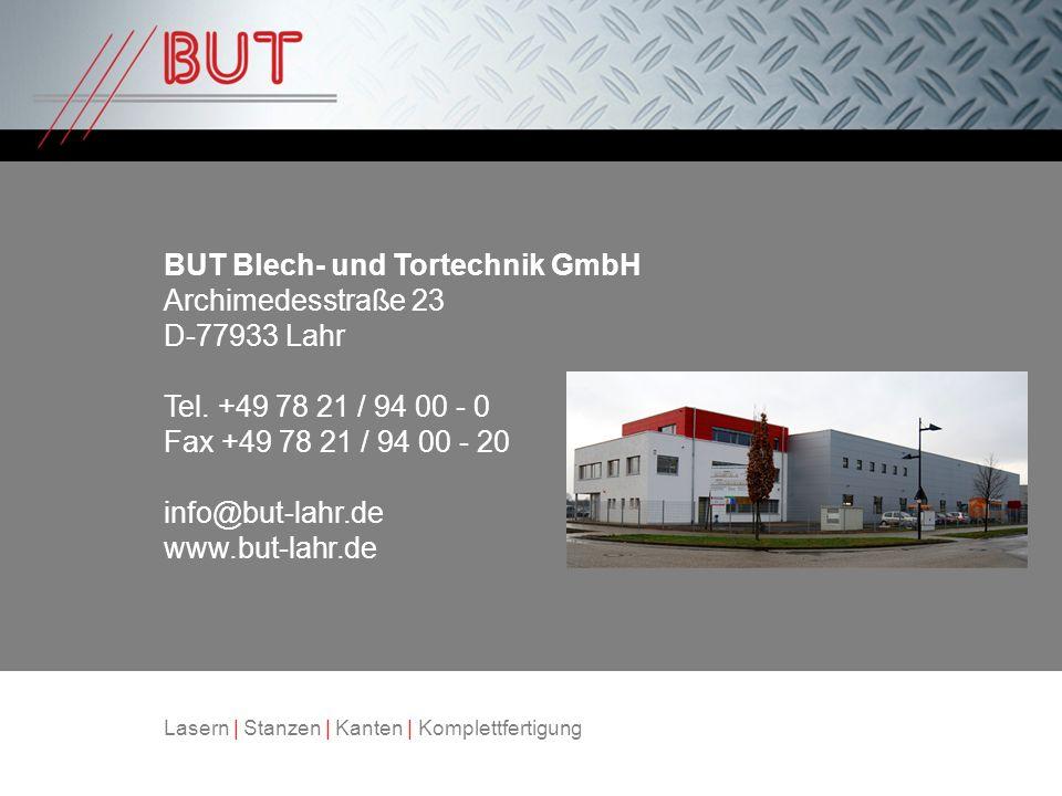 BUT Blech- und Tortechnik GmbH Archimedesstraße 23 D-77933 Lahr Tel. +49 78 21 / 94 00 - 0 Fax +49 78 21 / 94 00 - 20 info@but-lahr.de www.but-lahr.de