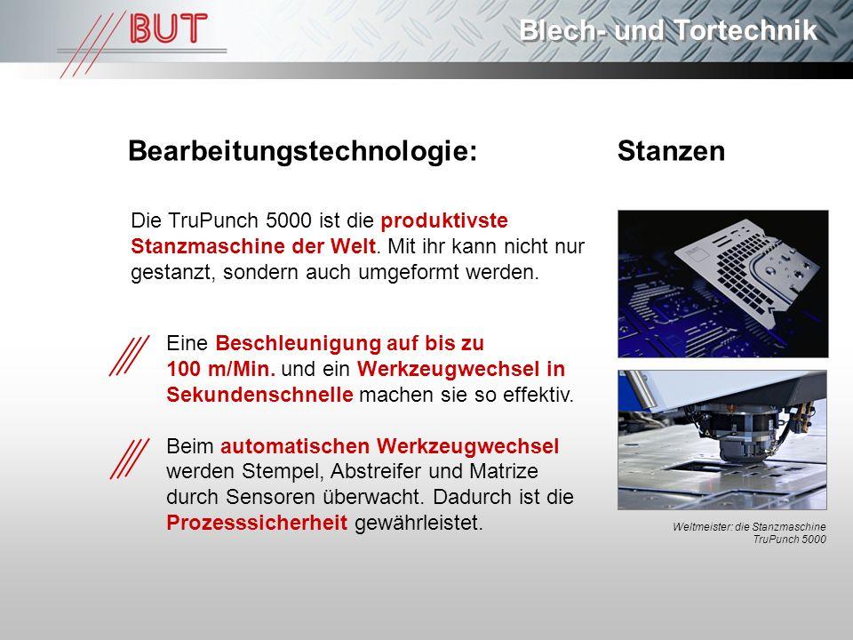 Blech- und Tortechnik Bearbeitungstechnologie: Stanzen Die TruPunch 5000 ist die produktivste Stanzmaschine der Welt. Mit ihr kann nicht nur gestanzt,