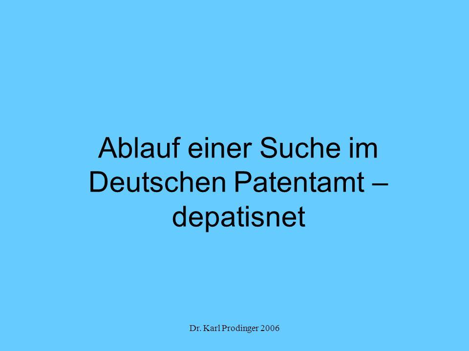 Dr. Karl Prodinger 2006 Ablauf einer Suche im Deutschen Patentamt – depatisnet