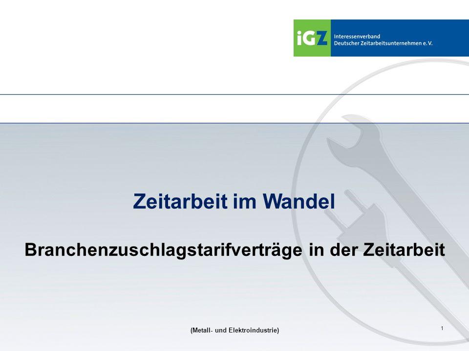 1 Zeitarbeit im Wandel Branchenzuschlagstarifverträge in der Zeitarbeit (Metall- und Elektroindustrie)