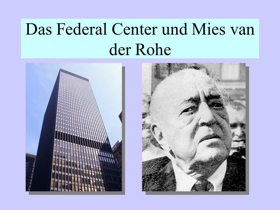 Das Federal Center und Mies van der Rohe