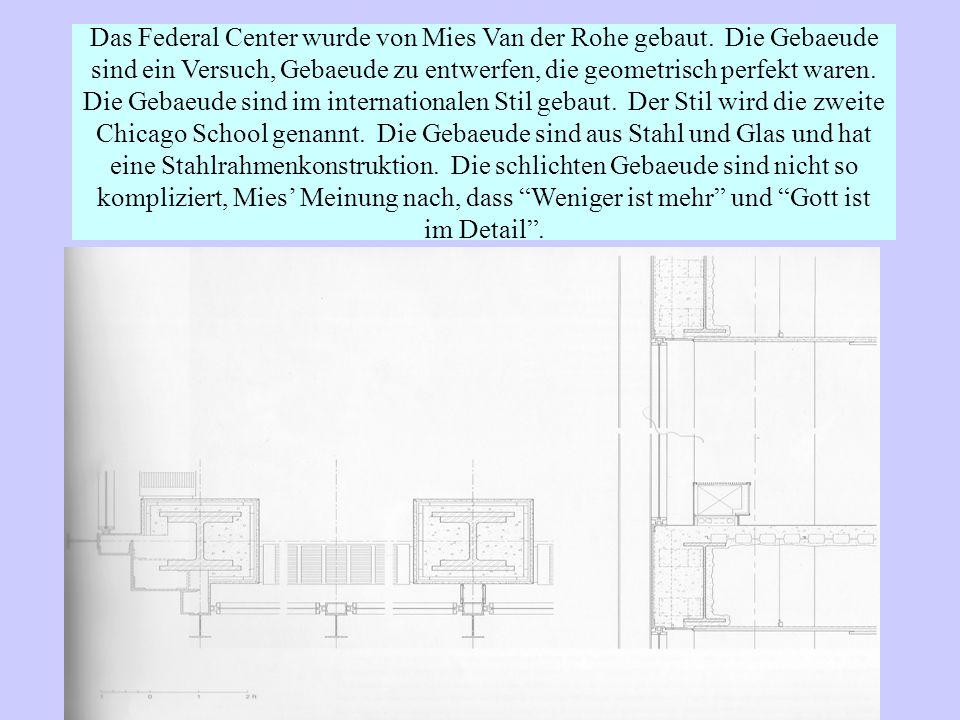 Das Federal Center wurde von Mies Van der Rohe gebaut.
