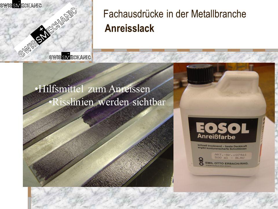 Fachausdrücke in der Metallbranche Anreisslack Hilfsmittel zum Anreissen Risslinien werden sichtbar