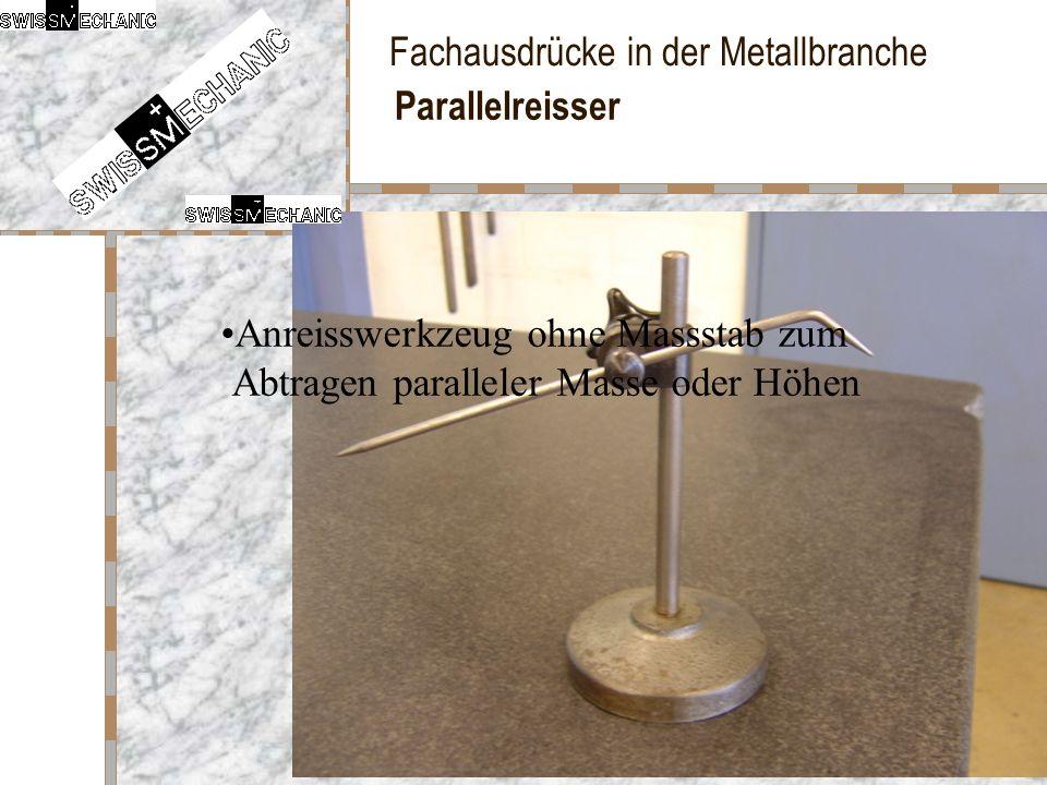 Fachausdrücke in der Metallbranche Parallelreisser Anreisswerkzeug ohne Massstab zum Abtragen paralleler Masse oder Höhen