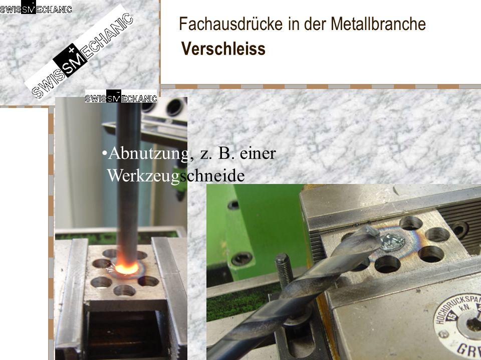 Fachausdrücke in der Metallbranche Verschleiss Abnutzung, z. B. einer Werkzeugschneide