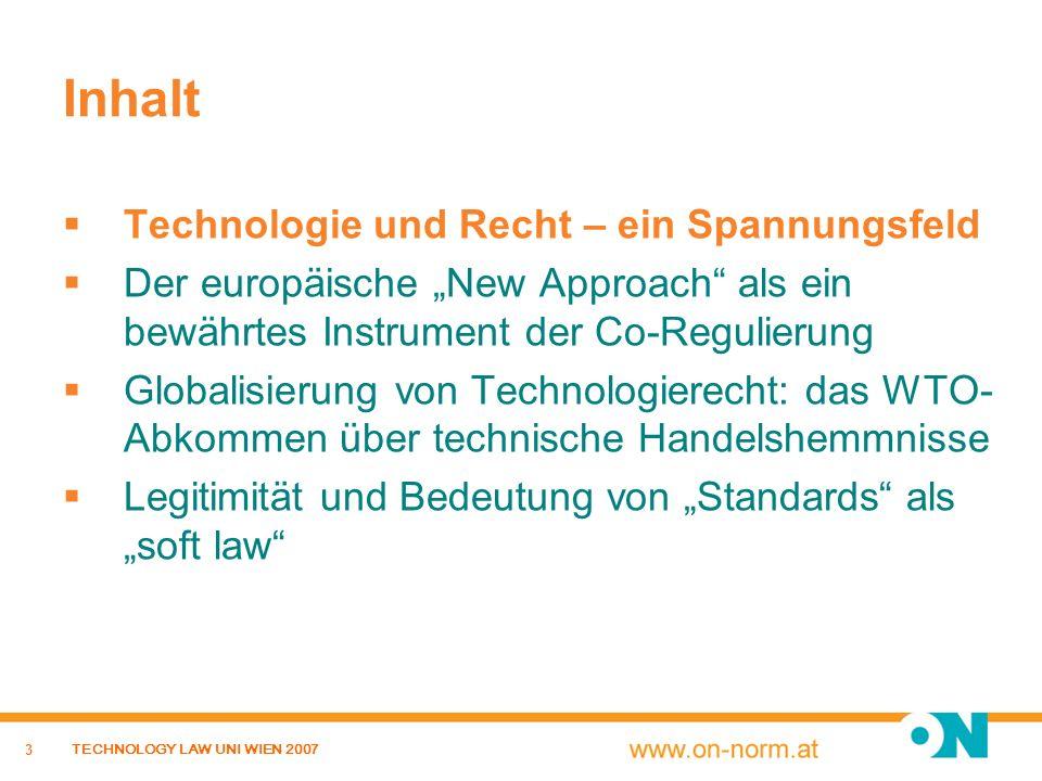 24 TECHNOLOGY LAW UNI WIEN 2007 Die CE-Kennzeichnung bedeutet Übereinstimmung eines Produkts mit den wesentlichen Anforderungen einer/mehrerer EU-Richtlinie(n) wendet sich nur an die staatliche Marktaufsicht Zeichen der Erklärung des Herstellers/Importeurs, dass er alle relevanten EU-Richtlinien einhält in Eigenverantwortung des Herstellers/Importeurs ist Voraussetzung für das In-Verkehr-Setzen eines Produkts im Europäischen Wirtschaftsraum (EWR)