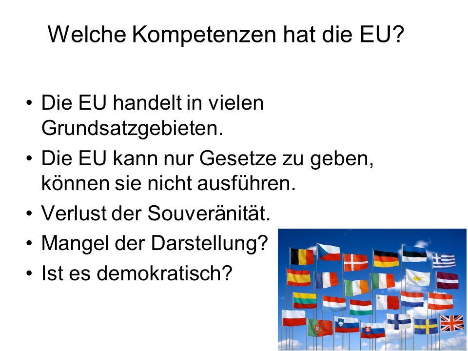 Welche Kompetenzen hat die EU. Die EU handelt in vielen Grundsatzgebieten.