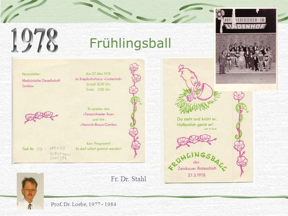 Frühlingsball Prof. Dr. Loebe, 1977 - 1984 Fr. Dr. Stahl
