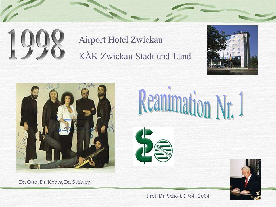 Airport Hotel Zwickau KÄK Zwickau Stadt und Land Prof. Dr. Schott, 1984 - 2004 Dr. Otto, Dr. Kobes, Dr. Schlupp