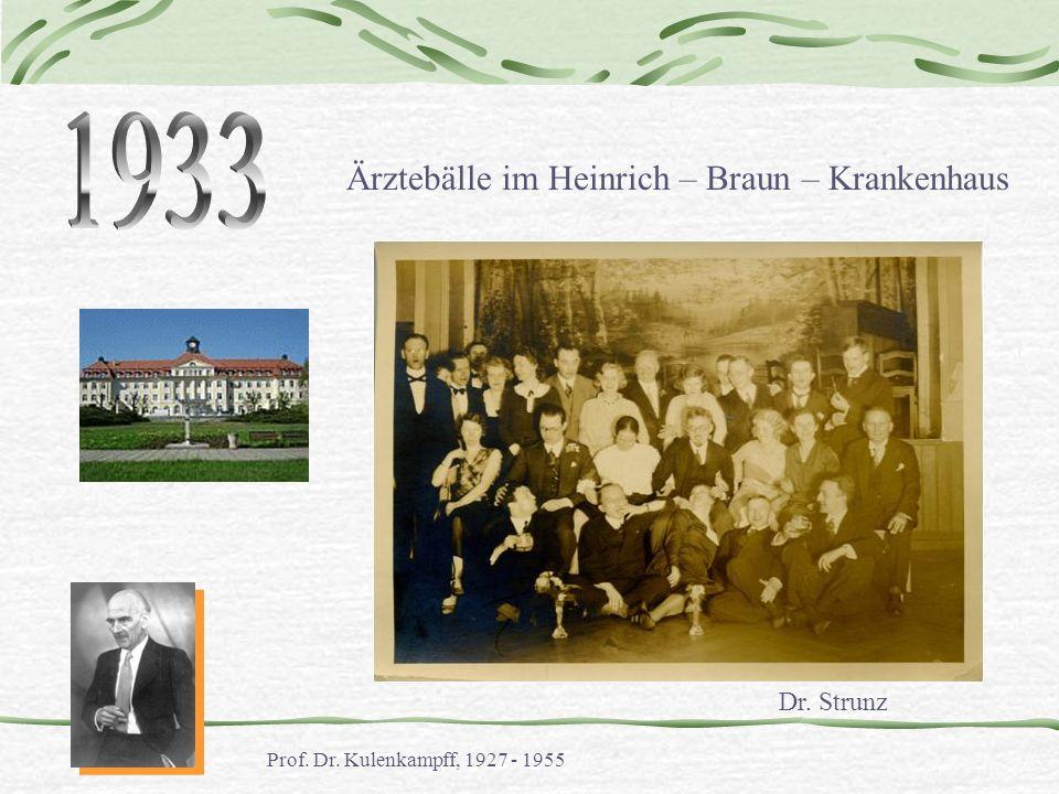 Ärztebälle im Heinrich – Braun – Krankenhaus Prof. Dr. Kulenkampff, 1927 - 1955 Dr. Strunz