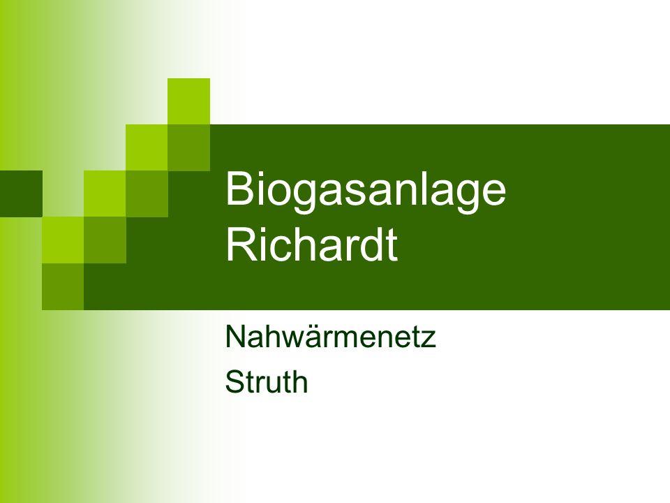 Biogasanlage Richardt Nahwärmenetz Struth