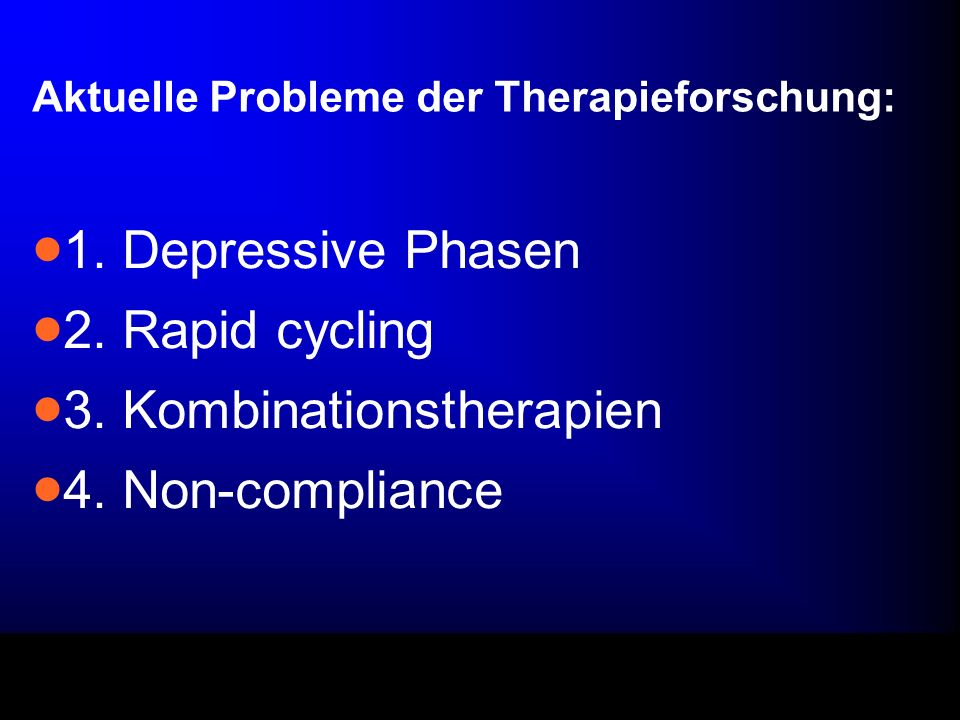 Aktuelle Probleme der Therapieforschung: 1.Depressive Phasen 2.