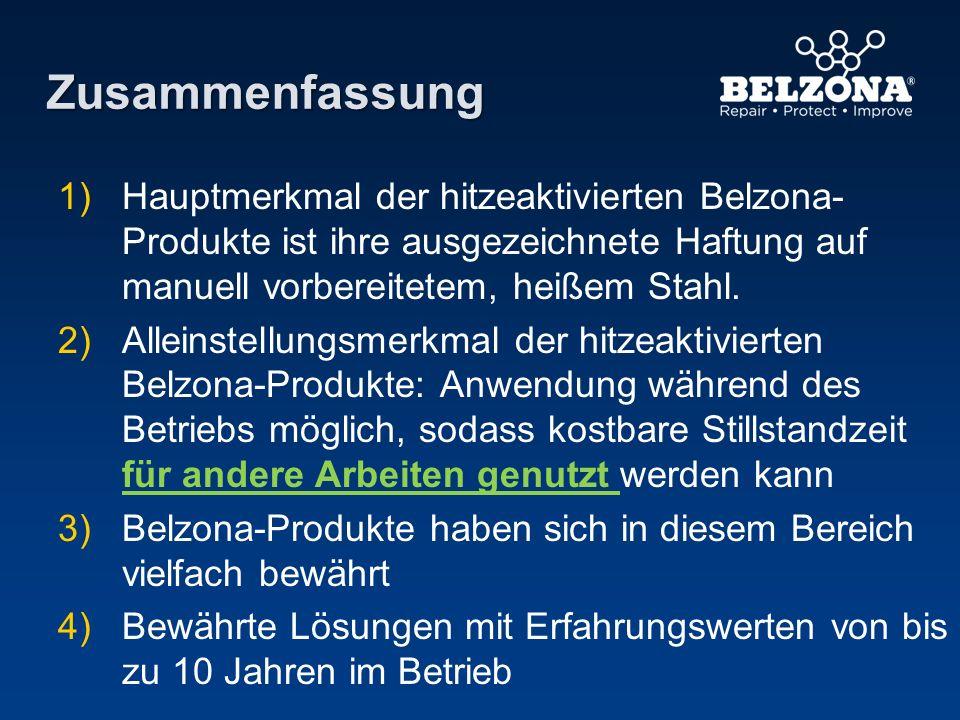 Zusammenfassung 1) 1)Hauptmerkmal der hitzeaktivierten Belzona- Produkte ist ihre ausgezeichnete Haftung auf manuell vorbereitetem, heißem Stahl. 2) 2