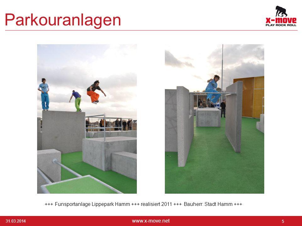 31.03.2014 5 www.x-move.net Parkouranlagen +++ Funsportanlage Lippepark Hamm +++ realisiert 2011 +++ Bauherr: Stadt Hamm +++